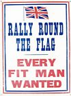 New Rally Round The Flag Every Fit Man Wanted Tin Sign