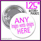 """Custom 1.25"""" BUTTONS or MAGNETS personalized any pics pins photos pinback badges"""
