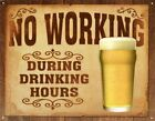 New No Working During Drinking Hours Rules of the Bar Metal Tin Sign
