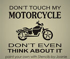 STENCIL Dont Touch My Motorcycle Think About It Men Bike Garage Pub Cave Signs