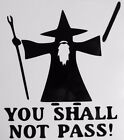 You Shall Not Pass Gandalf LOTR Car Truck Window Vinyl Decal Sticker 12 COLORS