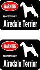 2 Warning PROTECTED BY AIREDALE TERRIER Guard dog breed decals sticker stickers