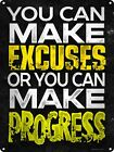 You Can Make Excuses Or You Can Make Progress Tin Sign 30.5x40.7cm