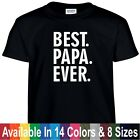Best PAPA Ever Funny Fathers Day Birthday Christmas Dad Poppy Gift Tee T Shirt