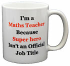 Maths Teacher Super Hero Job Mug PRINTED MUG MUGS-GIFT, PRESENT