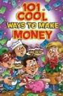 Other Books - 101 Cool Ways To Make Money
