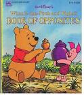 Winnie-The-Pooh and Piglets Book of Opposites