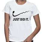 Just did it T-Shirt, Women parody Short Sleeve Whites Tee