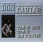 DON CARLOS - DAY TO DAY LIVING NEW VINYL