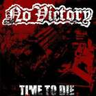 NO VICTORY (GARY) - TIME TO DIE NEW CD