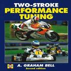 TWO-STROKE PERFORMANCE TUNING - BELL, A. GRAHAM - NEW HARDCOVER BOOK