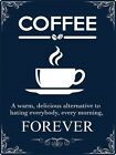Coffee Forever Tin Sign 30.5x40.7cm