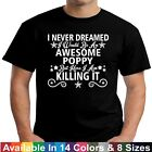 Awesome POPPY Killing It Funny Fathers Day Birthday Christmas Gift Tee T Shirt