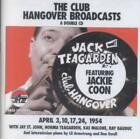 JACK TEAGARDEN - THE CLUB HANGOVER BROADCASTS WITH JACKIE COON NEW CD