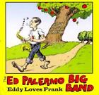 ED PALERMO BIG BAND - EDDY LOVES FRANK NEW CD