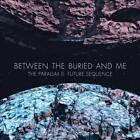 BETWEEN THE BURIED AND ME - THE PARALLAX II: FUTURE SEQUENCE [DIGIPAK] NEW CD