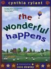THE WONDERFUL HAPPENS - RYLANT, CYNTHIA/ DOWLEY, COCO (ILT) - NEW PAPERBACK BOOK