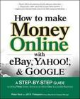 Nonfiction - HOW TO MAKE MONEY ONLINE WITH EBAYYAHOO AND GOOGLE NEW PAPERBACK BOOK