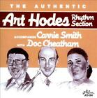 THE AUTHENTIC ART HODES RHYTHM SECTION/ART HODES - ACCOMPANIES CARRIE SMITH WITH