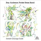 RAY ANDERSON POCKET BRASS BAND/RAY ANDERSON - SWEET CHICAGO SUITE * NEW CD