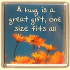 Heart And Home Sentiment Fridge Magnet - Love MAG-056 / A hug is a great gift, o