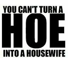 8mm into inches - 6inch Can't turn a hoe into a housewife vinyl car window decal BUY2GET1FREE! 234