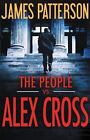 Alex Cross: The People vs. Alex Cross 23 by James Patterson (2017, Hardcover)