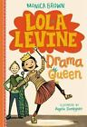 Lola Levine: Lola Levine, Drama Queen 2 by Monica Brown (2016, Hardcover)