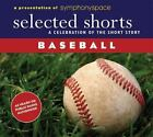 Selected Shorts: Baseball [Selected Shorts: A Celebration of the Short Story]