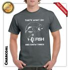 The's what i do i fish and i know things  Funny fishing dad papa gift t shirt