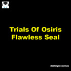 Flawless Seal - Trials  [PS4,PC,XBOX)