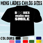 BOOBIES SMILE FUNNY SLOGAN T-SHIRT ALL SIZES & COLOURS