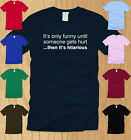 ITS ONLY FUNNY UNTIL SOMEONE GETS HURT MENS SHIRT SMALL stunts nerdy offensive S