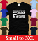 THE HARDEST PART OF A ZOMBIE APOCALYPSE T-SHIRT Mens S M L XL 2XL 3XL funny tee