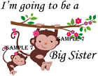BIG SISTER / I'M GOING TO BE A BIG SISTER T-SHIRT Ref 39 - 07