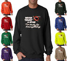 Never Trust An Atom They Make Up Everything Funny Crewneck Sweatshirt S-3XL