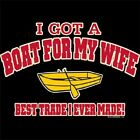 I GOT A BOAT FOR MY WIFE CREW NECK SWEATSHIRT (UNISEX FIT) FUNNY NOVELTY FISHING
