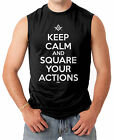 Keep Calm And Square Your Actions - Freemason Men's SLEEVELESS T-shirt