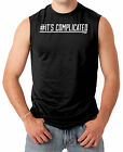 #It's Complicated - Funny Humor Relationship Men's SLEEVELESS T-shirt