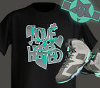 LOVE 2B HATED Green Glow Design Tshirt goes well with Air Jordan Shoe retro 6