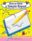 How to Write a Simple Report, Grades 1-3 Jennifer Overend Prior NEW homeschool