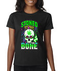 Stoned To The Bone Gettin High Weed Marijuana Skulls Ladies T-Shirt S-2XL