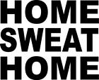 Home Sweat Home Gym Motivational Vinyl wall decal wall letters