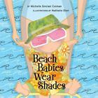 Beach Babies Wear Shades by Michelle Colman, NEW Board Book, We Combine Shipping