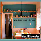 I clean house every other day. Wall Quote Mural Decal-houseworkhumorquotes23