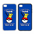 Came In Like A Pokeball | Rubber and Plastic Phone Cover Case | Pokemon Parody