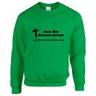 Ask Me About Jesus Mens Sweater Jumper Sweatshirt Offensive Rude Funny TS388