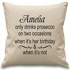 Drinks Prosecco On Two Occasions ~ Personalised Cushion ~ Natural Or Black