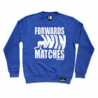 Forwards Win Matches SWEATSHIRT Rugby Rugga Team Funny Present birthday gift
