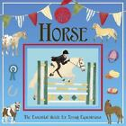 Horse: The Essential Guide for Young Equestrians c2008 VGC Hardcover